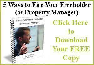 Get your FREE copy of 5 Ways to Fire Your Freeholder (or Property Manager)